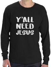 Y'all Need Jesus Christian Fashion Gifts Long Sleeve T-Shirt Gift Idea