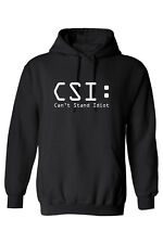 CSI Cant stand idiot Hood Hoody FUNNY NOVELTY pullover Gift UNISEX BEST QUALITY