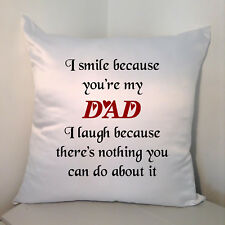 "Designed White 18"" Cushion - I Smile Because You're My Dad ....."