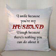 "Designed White 18"" Cushion - I Smile Because You're My Husband ....."
