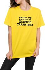 Written And Directed By Quentin Tarantino T Shirt Unisex Womens Mens Yellow 90s