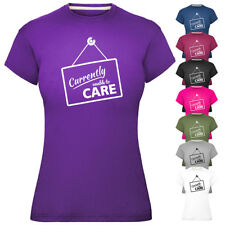 Ladies Currently Unable To Care T-Shirt Womens Tee Top