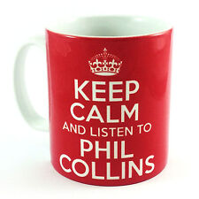 KEEP CALM AND LISTEN TO PHIL COLLINS GIFT MUG CARRY ON COOL BRITANNIA RETRO CUP