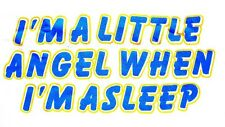 Baby/Toddler Slogan Clothing - I'm A Little Angel When I'm Asleep  -  Babygrow