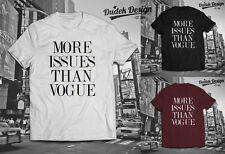MORE ISSUES THAN VOGUE T SHIRT CELINE CELFIE HIPSTER SWAG DOPE WASTED UNISEX TOP