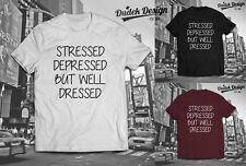 STRESSED DEPRESSED BUT WELL DRESSED T SHIRT UNISEX VOGUE SWAG CELINE GLEN COCO