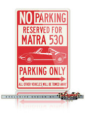 Matra 530 Sports Car Reserved Parking Only Sign - Size 12x18 or 8x12 Aluminum