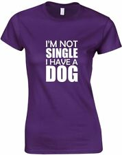 I'm Not Single I Have A Dog, Ladies Printed T-Shirt
