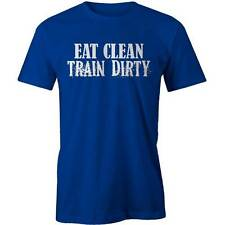 Eat Clean Train Dirty T-Shirt Gym Training Weights Lifting  Workout  Tee New