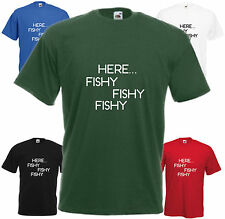 Here Fishy Fishy Fishy Comedy Fishing T Shirt Funny Fisherman Tee Joke Top Gift