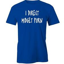 I Direct Midget Porn T-Shirt Rude Funny Tee New