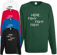 Here Fishy Fishy Comedy Fishing Sweatshirt Funny Fisherman Joke Top Gift Jumper