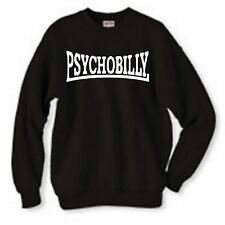 Psychobilly Sweatshirt, Punk, Rockabilly, Rock'n'Roll, All Sizes & Colours