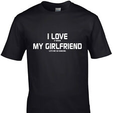 I LOVE IT WHEN MY GIRLFRIEND LETS ME GO DANCING funny t shirts