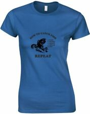 How To Catch A Fish , Ladies Printed T-Shirt