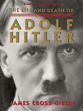 Life and Death of Adolf Hitler - James Giblin - 9780544455917