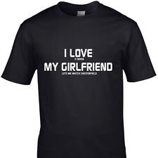 I LOVE IT WHEN MY GIRLFRIEND LETS ME WATCH CHESTERFIELD  funny t shirt