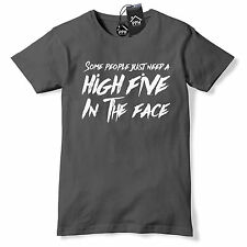 High Five in the FACE Funny T Shirt Rude Angry Offensive Tee Geek Novelty 477