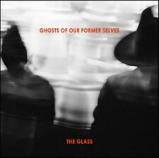 Ghosts Of Our Former Selves - The Glass NEW CD