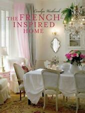 The French-Inspired Home by Carolyn Westbrook (2016, Hardcover)
