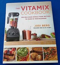 The Vitamix Cookbook 250 Delicious Whole Food Recipes Blender by Jodi Berg, NEW!