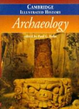 The Cambridge Illustrated History of Archaeology (Cambridge Illustrated Histori