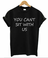You Can't Sit With Us Camiseta Hombre Mujer Divertido CHICAS MALAS FRASE