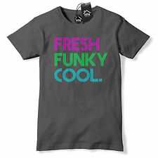 Fresh Funky and Cool Funny Festival T Shirt Mens Womens Geek Hippie Tee Top 659
