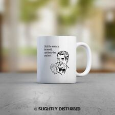 Of All The Words In The World Mug