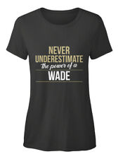 Wade Never Underestimate The Power - Of A T-shirt Élégant pour Femme