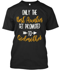 Great gift Best Aunties Promoted To Godmother - Only The Get T-shirt Élégant