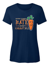 Funny Pun Gift - Haters Gonna Hate I Don't Carrot All T-shirt Élégant pour Femme