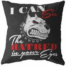 Pitbull Pillows I Can See The Hatred In Your Eyes
