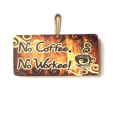 Funny No Coffee, No Workee Sign for the House Home Kitchen Office
