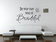 Be Your Own Kind Of Beautiful...  Quote Vinyl Wall Art ,Sticker,Decal Any Room