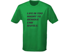 Life Is Too Short To Remove USB Safely Funny Mens T-Shirt (12 Colours)