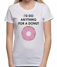 I'd Do Anything For A Donut Funny Slogan Food Doughnut Printed Womens T Shirt