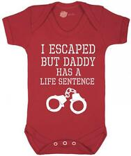 "Baby Vest / Grow "" I Escaped But Daddy has a life sentence"" Funny / Family Grow"