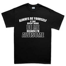 Be Yourself Awesome Funny Gift Mens T shirt Tee Top T-shirt