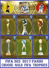 Choose Adrenalyn XL FIFA 365 Panini 2017 Gold FIFA TROPHY Cards # 10-18 TROPHIES