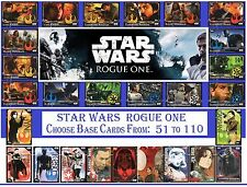 Choose Your STAR WARS ROGUE ONE 2016 Topps Base Cards From: 51 to 110