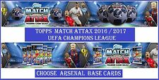 Choose Match Attax UEFA Champions League 2016 2017 Topps ARSENAL Base Cards