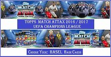 Choose Match Attax UEFA Champions League 2016 2017 Topps FC BASEL Base Cards
