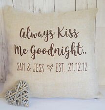 Personalised 'Always Kiss Me Goodnight' Cushion Valentines Romantic Gift