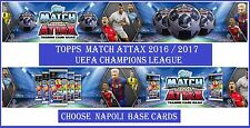 Choose Match Attax UEFA Champions League 2016 2017 Topps NAPOLI Base Cards