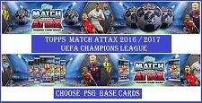 Choose Match Attax UEFA Champions League 2016 2017 Topps PSG Base Cards