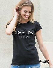 Christian Women T shirt Jesus No other name scripture bible verse Ladies tee