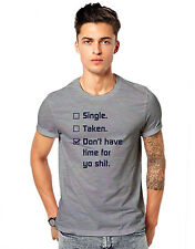 Single Taken Dont Have time for the shit breakup  Casual T-shirt  GSM T-shirts