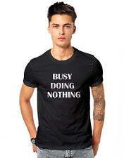 Busy Doing Nothing Funky Cool Unisex Casual T-shirt 180 GSM T-shirts