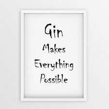 Gin Makes Everything Possible Funny Artwork Wall Poster Great Gift Idea Print